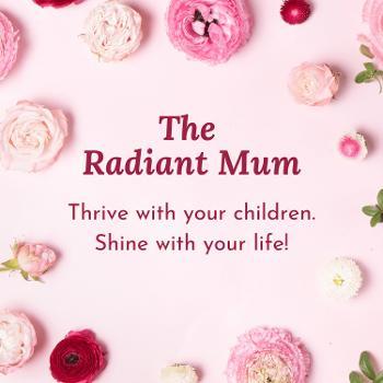 The Radiant Mum