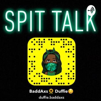 Spit Talk
