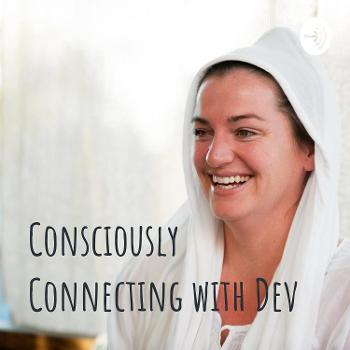 Consciously Connecting with Dev