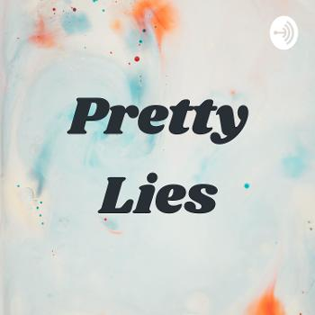 Pretty Lies