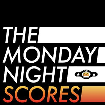The Monday Night Scores Wrestling Podcast