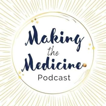 MAKING THE MEDICINE with Laura Rose Gage & Conner Kees