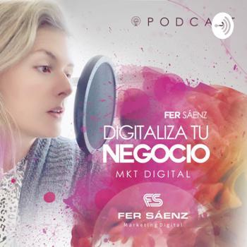 Fer Sáenz Digitaliza tu Negocio
