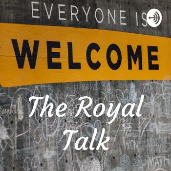 The Royal Talk