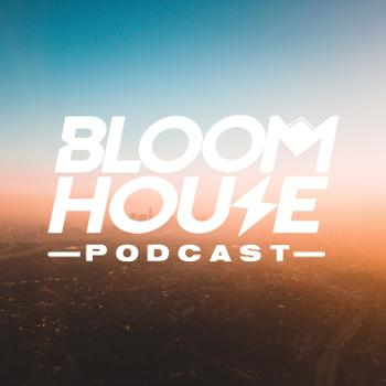 The Bloomhouse Podcast