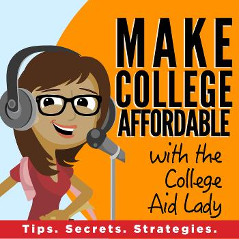 Make College Affordable with the College Aid Lady | Tips, Secrets and Strategies to Get More Money | Stephanie Hancock | College Aid Consulting | College Financial Aid Expert | Speaker
