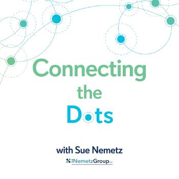 Connecting the Dots with Sue Nemetz