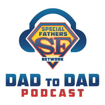 Dad to Dad Podcast