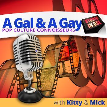 A Gal & A Gay: Pop Culture Connoisseurs