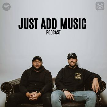 Just Add Music Podcast