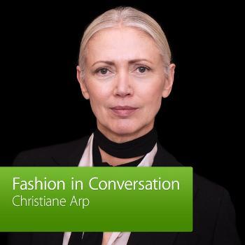 Christiane Arp: Fashion in Conversation