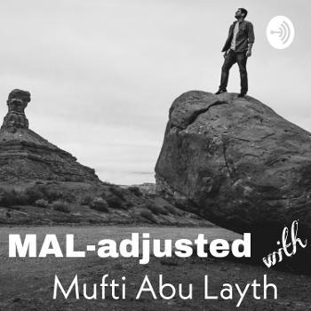 MAL-adjusted with Mufti Abu Layth