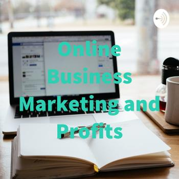 Online Business Marketing and Profits
