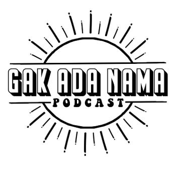 Gak Ada Nama Podcast