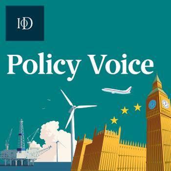 IoD Policy Voice Podcast