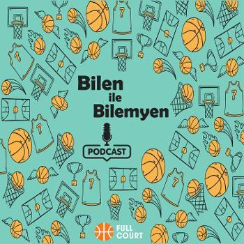 Bilen ile Bilemyen Podcast