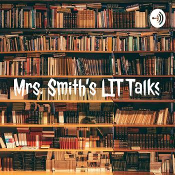 Mrs. Smith's LIT Talks