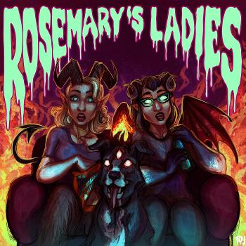Rosemary's Ladies: A Horror Movie & Bad Movie Review Podcast