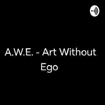 A.W.E. - Art Without Ego