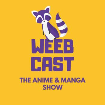 WeebCast - The Anime & Manga Show