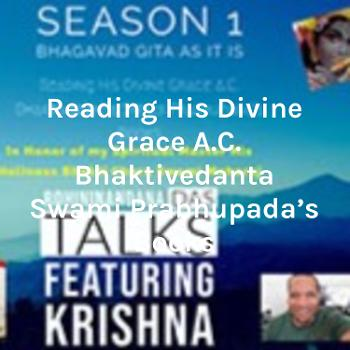 Reading His Divine Grace A.C. Bhaktivedanta Swami Prabhupada's Books