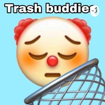 trash buddies ???