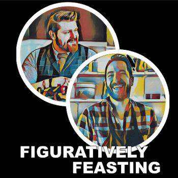 Figuratively Feasting
