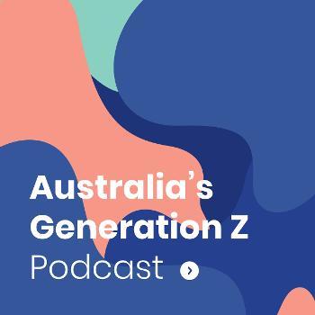 Australia's Generation Z Podcast