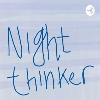 Night-thinker