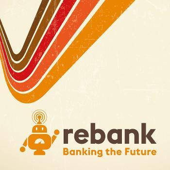 Rebank: Banking the Future