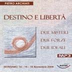 DESTINO E LIBERTA' - Due misteri, due forze, due ideali - Bergamo, dal 14 al 16 Novembre 2008