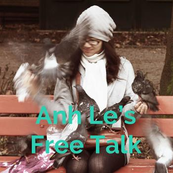 Anh Le's Free Talk