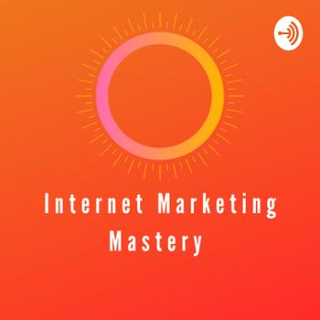 Internet Marketing Mastery