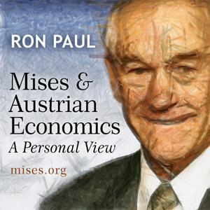 Mises and Austrian Economics: A Personal View
