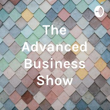 The Advanced Business Show