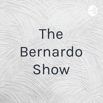 The Bernardo Show