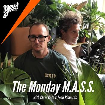 The Monday M.A.S.S. with Chris Coté and Todd Richards