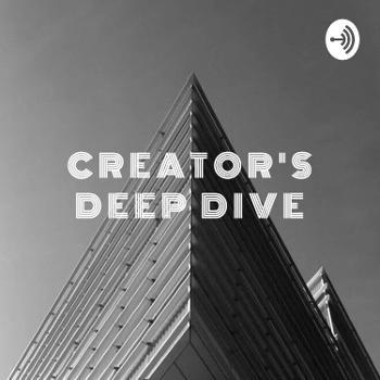 Creator's Deep Dive