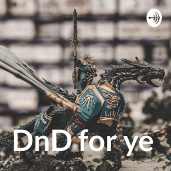 DnD for ye
