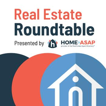 Real Estate Roundtable Presented By Home ASAP