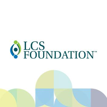 The LCS Foundation Podcast
