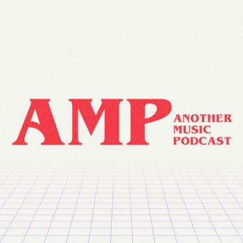AMP (Another Music Podcast)