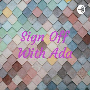 Sign off With Ada