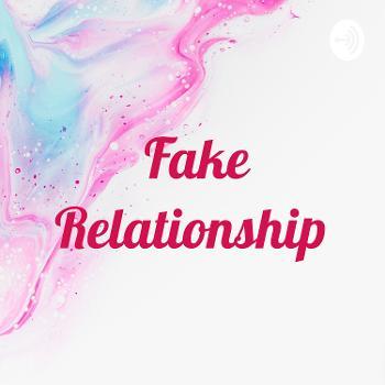 Fake Relationship