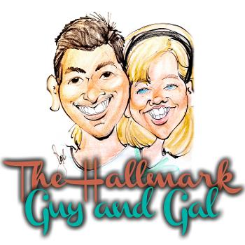 The Hallmark Guy and Gal Podcast