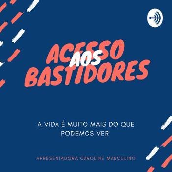 ACESSO AOS BASTIDORES