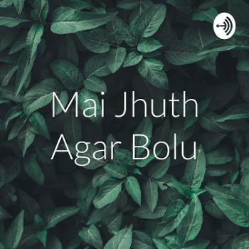 Mai Jhuth Agar Bolu