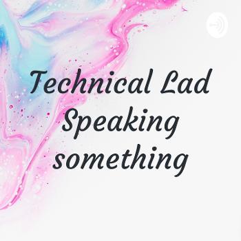 Technical Lad Speaking something