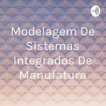 Modelagem De Sistemas Integrados De Manufatura