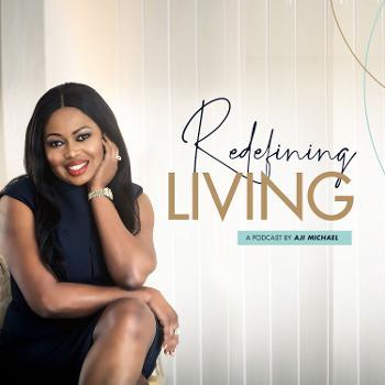 Redefining Living